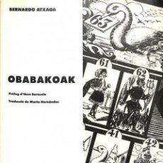 Libros de segunda mano: OBABAKOAK - BERNARDO ATXAGA / MARTA HERNÁNDEZ - EDICIONES B - LÍNIA D'OMBRA. Lote 194259138