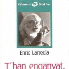 Libros de segunda mano: T'HAN ENGANYAT, IMMACULADA - ENRIC LARREULA - EDICIONS LA CAMPANA - HUMOR I SATIRA, 31. Lote 194259166