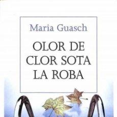 Libros de segunda mano: OLOR DE CLOR SOTA LA ROBA - MARIA GUASCH SURRIBAS - RBA LA MAGRANA - LES ALES ESTESES. Lote 194259203