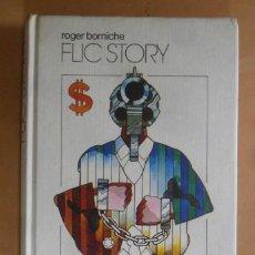 Libros de segunda mano: FLIC STORY - ROGER BORNICHE - CIRCULO DE LECTORES - 1976. Lote 194271218