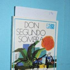 Libros de segunda mano: DON SEGUNDO SOMBRA. GÜIRALDES, RICARDO. COL. SELECCIONES AUSTRAL. ED. ESPASA-CALPE. MADRID 1981. Lote 194271312