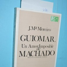 Libros de segunda mano: GUIOMAR, UN AMOR IMPOSIBLE DE MACHADO. MOREIRO, JOSÉ MARÍA.COL. SELECCIONES AUSTRAL. ED.ESPASA-CALPE. Lote 194271705