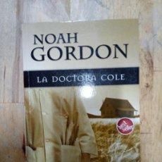 Libros de segunda mano: NOAH GORDON: LA DOCTORA COLE. Lote 194295487