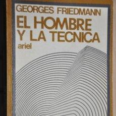 Libros de segunda mano: EL HOMBRE Y LA TECNICA, GEORGES FRIEDMANN, VER TARIFAS ECONOMICAS ENVIOS. Lote 194295987