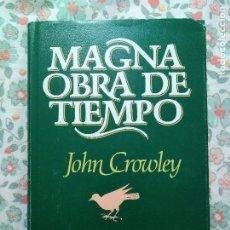 Libros de segunda mano: MAGNA OBRA DEL TIEMPO JOHN CROWLEY. Lote 194296163