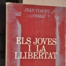 Libros de segunda mano: ELS JOVES I LA LLIBERTAT, JEAN VIMORT, VER TARIFAS ECONOMICAS ENVIOS. Lote 194296198