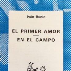 Libros de segunda mano: EL PRIMER AMOR. EN EL CAMPO. IVÁN BENÍN.. Lote 194298337