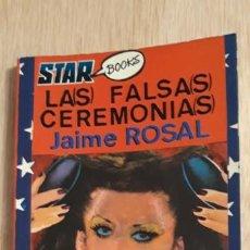 Libros de segunda mano: .1 LIBRO DE - ** LAS FALSAS CEREMONIAS ** JAIME ROSAL STAR BOOKS 1977. Lote 194300103