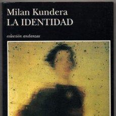 Libros de segunda mano: LA IDENTIDAD.MILAN KUNDERA.-NUEVO. Lote 194301377
