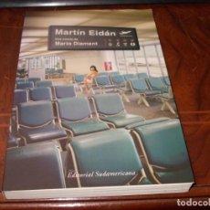 Libros de segunda mano: MARTÍN EIDÁN, UNA NOVELA DE MARIO DIAMENT. EDITORIAL SUDAMERICANA 2.006. Lote 194304988