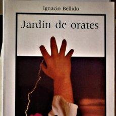 Libros de segunda mano: IGNACIO BELLIDO - JARDÍN DE ORATES. Lote 194305125