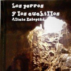 Libros de segunda mano: ALICIA ESTOPIÑÁ - LOS PERROS Y LOS CUCHILLOS. Lote 194305421