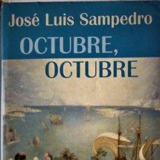 Libros de segunda mano: JOSÉ LUIS SAMPEDRO - OCTUBRE, OCTUBRE. Lote 194310188