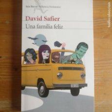 Libros de segunda mano: UNA FAMILIA FELIZ DAVID SAFIER PUBLICADO POR EDITORIAL SEIX BARRAL. 2012 314PP. Lote 194312041