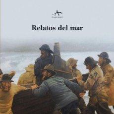 Libros de segunda mano: RELATOS DEL MAR. DE COLON A HEMINGWAY.. - VV. AA... Lote 194325887