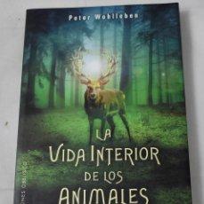 Libros de segunda mano: LA VIDA INTERIOR DE LOS ANIMALES. PETER WOHLLEBEN.. Lote 194325945