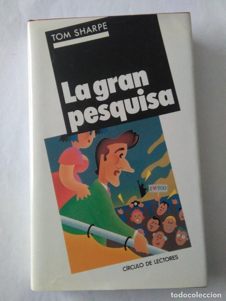 LA GRAN PESQUISA .TOM SHARPE ( CIRCULO DE LECTORES ) (Libros de Segunda Mano (posteriores a 1936) - Literatura - Narrativa - Otros)