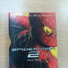 Libros de segunda mano: SPIDER-MAN 2 NOVELA OFICIAL DE LA PELICULA. Lote 194329513