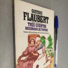 Libros de segunda mano: TRES CUENTOS, DICCIONARIO DE TÓPICOS / GUSTAVE FLAUVERT / BRUGUERA LIBRO AMIGO 1ª EDICIÓN 1980. Lote 194329932