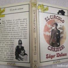 Libros de segunda mano: EL CIRCULO CARMESI - EDGAR WALLACE - EDI ANAYA COL TUS LIBROS SEGUNDA 1988 Nº 81 PRIMERA EDICI +INFO. Lote 194331165