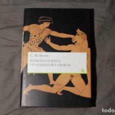 Libros de segunda mano: INTRODUCCIÓN A LA LITERATURA GRIEGA. C . M. BOWRA. Lote 194339843