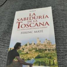 Libros de segunda mano: LA SABIDURIA DE LA TOSCANA - FERENC MATE. Lote 194340976