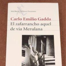 Libri di seconda mano: EL ZAFARRANCHO AQUEL DE VÍA MERULANA. CARLO EMILIO GADDA.. Lote 194350857