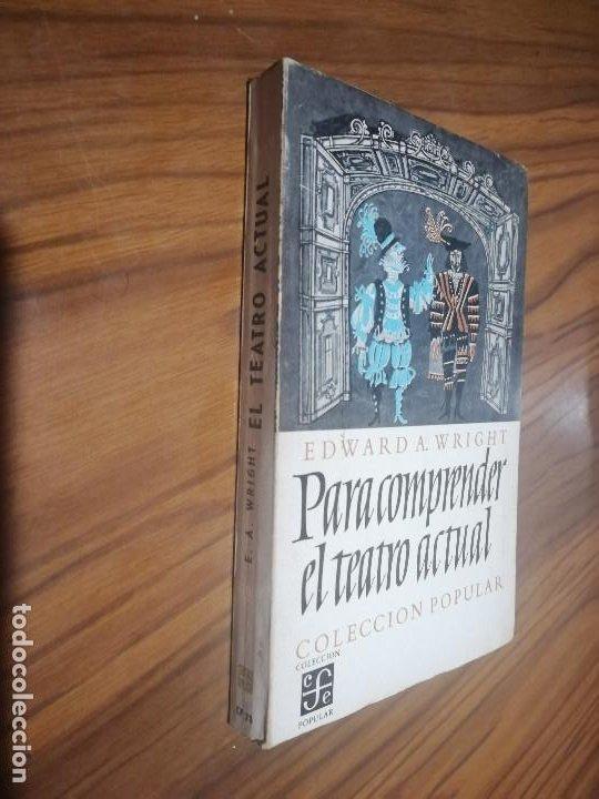 PARA COMPRENDER EL TEATRO ACTUAL. EDWARD A. WRIGHT. EFE POPULAR. PÁGINAS AMARILLENTAS (Libros de Segunda Mano (posteriores a 1936) - Literatura - Narrativa - Otros)