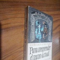 Libros de segunda mano: PARA COMPRENDER EL TEATRO ACTUAL. EDWARD A. WRIGHT. EFE POPULAR. PÁGINAS AMARILLENTAS. Lote 194353420