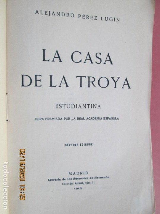 Libros de segunda mano: LA CASA DE LA TROYA ESTUDIANTINA , ALEJANDRO PEREZ LUGIN -1918SUCESORES DE HERNANDO EDITORES - Foto 2 - 194353717