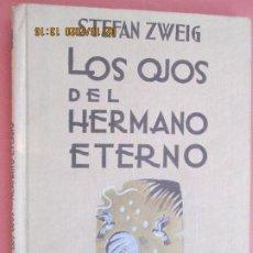 Libros de segunda mano: LOS OJOS DEL HERMANO ETERNO , STEFAN ZWEIG EDITORIAL APOLO 1953. Lote 194353976
