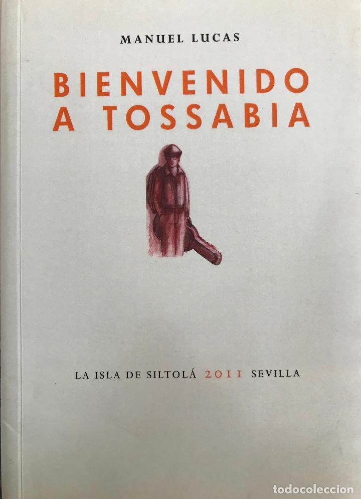 BIENVENIDO A TOSSABIA. MANUEL LUCAS .-NUEVO (Libros de Segunda Mano (posteriores a 1936) - Literatura - Narrativa - Otros)