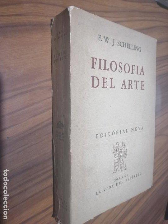 FILOSOFÍA DEL ARTE. F.W.J. SCHELLING. EDITORIAL NOVA. RÚSTICA. PÁGINAS AMARILLENTAS. DIFICIL . (Libros de Segunda Mano (posteriores a 1936) - Literatura - Narrativa - Otros)