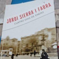 Libros de segunda mano: CUATRO DIAS DE ENERO JORDI SIERRA. Lote 194359263