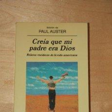 Libros de segunda mano: CREÍA QUE MI PADRE ERA DIOS (PAUL AUSTER). Lote 194360552