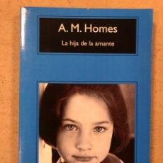 Libros de segunda mano: LA HIJA DE LA AMANTE. A.M. HOMES. COMPACTOS EDITORIAL ANAGRAMA 2010.. Lote 213523275