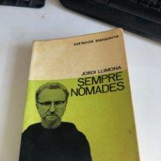 Libros de segunda mano: SIEMPRE NOMADES. Lote 194405890