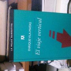 Libros de segunda mano: EL VIAJE VERTICAL, ENRIQUE VILA MATAS, ANAGRAMA. Lote 194513352