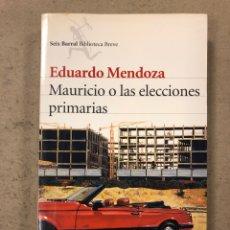 Libros de segunda mano: MAURICIO O LAS ELECCIONES PRIMARIAS. EDUARDO MENDOZA. EDITORIAL SEIX BARRAL 2006 (1ªEDICIÓN).. Lote 194513667