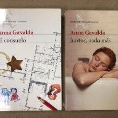 Libros de segunda mano: LOTE DE 2 NOVELAS DE ANNA GAVALDA (EL CONSUELO Y JUNTOS, NADA MÁS). EDITORIAL SEIX BARRAL. Lote 194513998