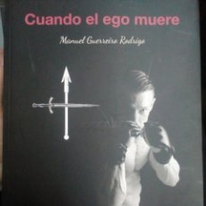 Libros de segunda mano: CUANDO EL EGO MUERE:MANUEL GUERREIRO RODRIGO. Lote 194514280