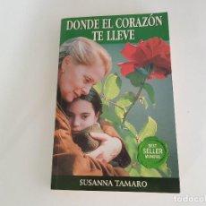 Libros de segunda mano: LIBRO DONDE EL CORAZÓN TE LLEVE - SUSANNA TAMARO (BEST SELLER MUNDIAL). Lote 194519425