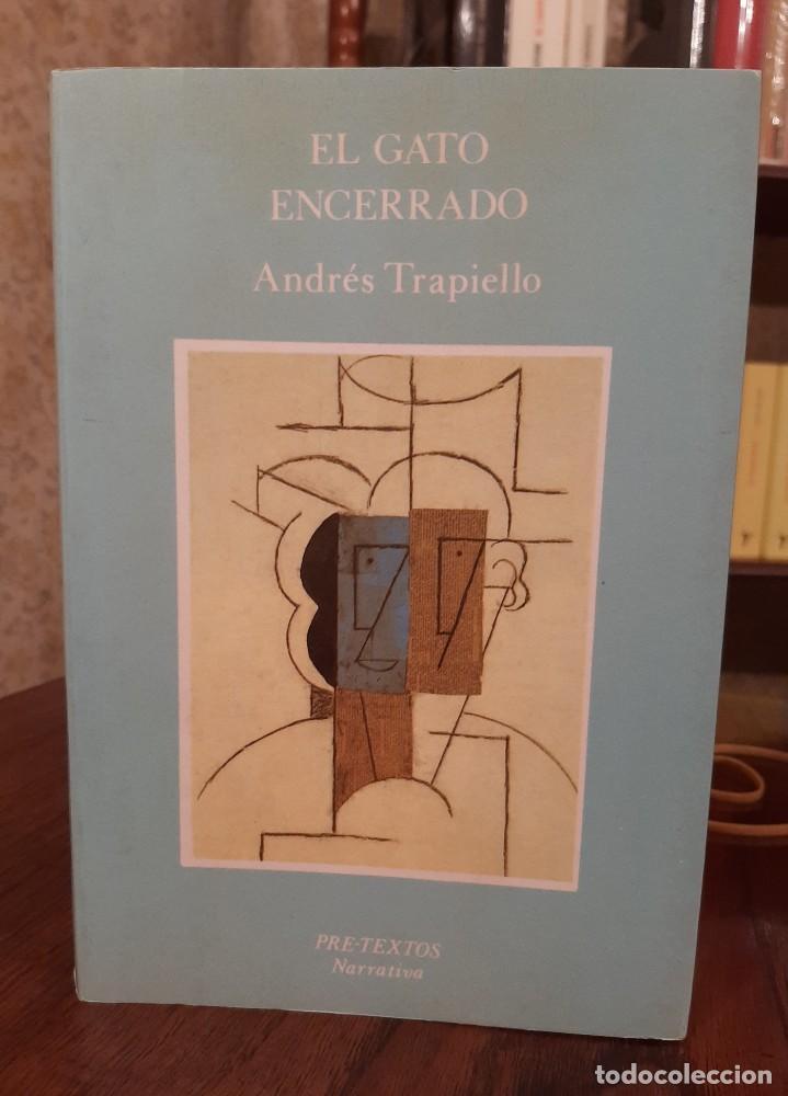 ANDRÉS TRAPIELLO - EL GATO ENCERRADO, 1ª EDICIÓN (Libros de Segunda Mano (posteriores a 1936) - Literatura - Narrativa - Otros)