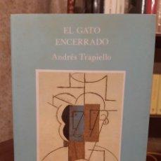 Libros de segunda mano: ANDRÉS TRAPIELLO - EL GATO ENCERRADO, 1ª EDICIÓN. Lote 194532610