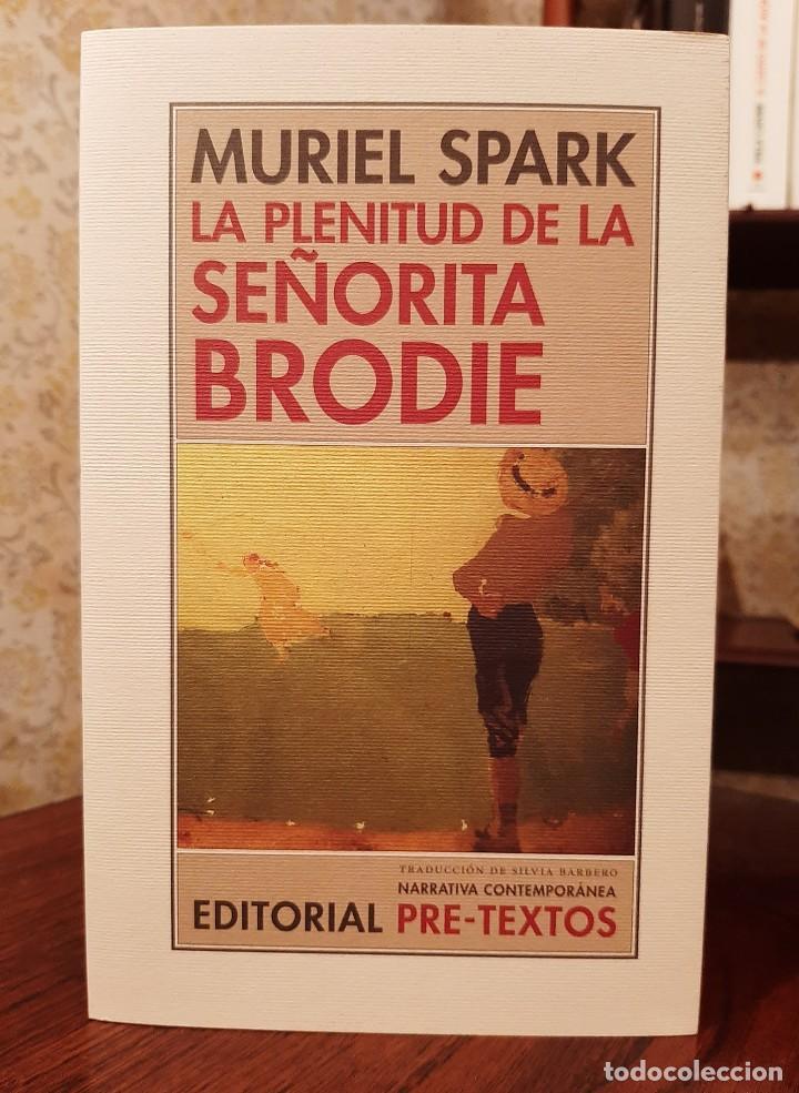 MURIEL SPARK - LA PLENITUD DE LA SEÑORITA BRODIE (Libros de Segunda Mano (posteriores a 1936) - Literatura - Narrativa - Otros)