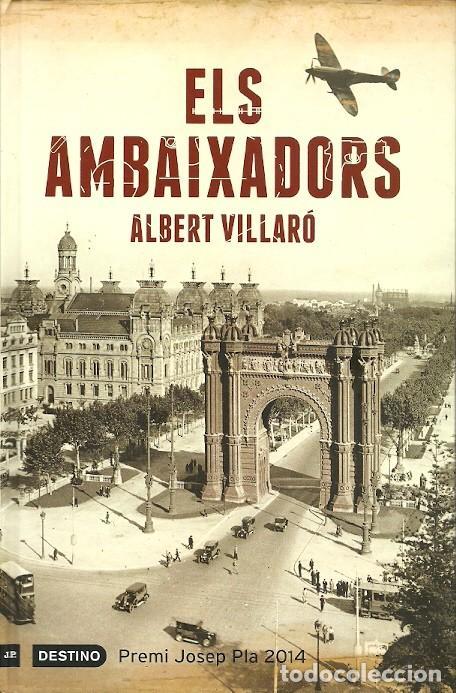 ELS AMBAIXADORS ALBERT VILLARO DESTINO (Libros de Segunda Mano (posteriores a 1936) - Literatura - Narrativa - Otros)