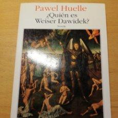 Libros de segunda mano: ¿QUIÉN ES WEISER DAWIDEK? (PAWEL HUELLE). Lote 194540511