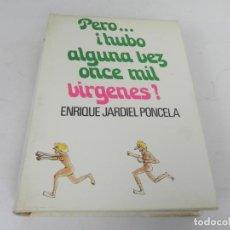Libros de segunda mano: PERO...I HUBO ALGUNA VEZ ONCE MIL VIRGENES! (ENRIQUE JARDIEL PONCELA) NAUTA-1974. Lote 194554448
