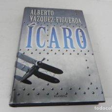 Libros de segunda mano: ÍCARO (ALBERTO VAZQUEZ-FIGUEROA) PLANETA-1998. Lote 194555950