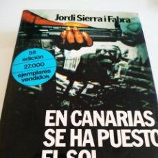 Libros de segunda mano: EN CANARIAS SE HA PUESTO EL SOL JORDI SERRA I FABRA. Lote 194574550